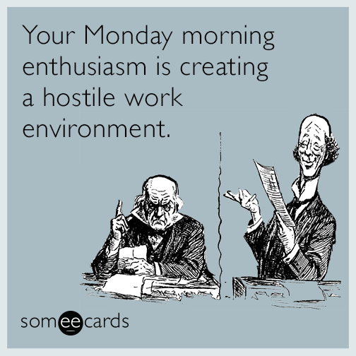 monday-morning-enthusiasm-funny-ecard-OJR